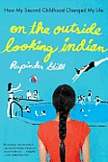 On the Outside Looking Indian How My Second Childhood Changed My Life