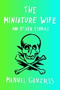 Miniature Wife & Other Stories