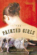 Painted Girls A Novel