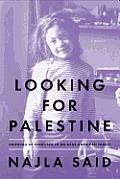 Looking for Palestine Growing Up...