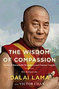 Wisdom of Compassion Stories of Remarkable Encounters & Timeless Insights