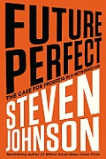 Future Perfect: The Case for Progress in a Networked Age Cover