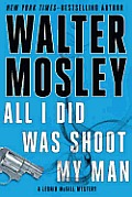All I Did Was Shoot My Man (Leonid McGill Mystery) Cover