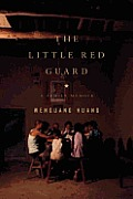 Little Red Guard A Family Memoir