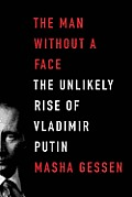 Man Without a Face: the Unlikely Rise of Vladimir Putin (12 Edition)