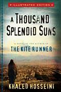 Thousand Splendid Suns Illustrated Edition