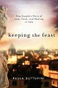 Keeping the Feast: One Couple's Story of Love, Food, and Healing in Italy Cover