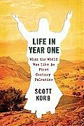 Life in Year One: What the World Was Like in First-Century Palestine Cover