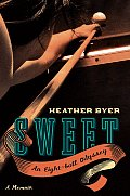 Sweet: An Eight-Ball Odyssey