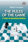 Rules of the Game A Primer on International Relations