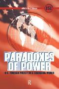 Paradoxes of Power: U.S. Foreign Policy in a Changing World (International Studies Intensives) Cover