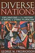 Diverse Nations: Explorations in the History of Racial and Ethnic Pluralism (U.S. History in International Perspective)