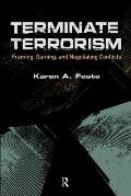Terminate Terrorism: Framing, Gaming, and Negotiating Conflicts (International Studies Intensives)