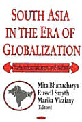 South Asia in the Era of Globalization: Trade, Industrialization and Welfare