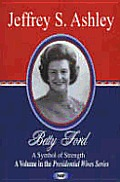 Betty Ford: a Symbol of Strength