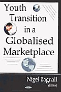 Youth Transition in a Globalised Marketplace