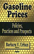 Gasoline Prices: Policies, Practices and Prospects