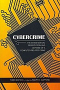 Cybercrime : the Investigation, Prosecution and Defense of a Computer-related Crime (3RD 11 Edition)