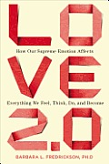 Love 20 How Our Supreme Emotion Affects Everything We Feel Think Do & Become