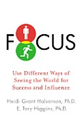 Focus Use Different Ways of Seeing the World for Success & Influence