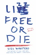 Lizz Free or Die: Essays