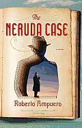 Neruda Case A Novel