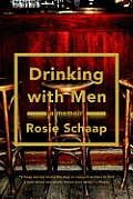 Drinking with Men A Memoir