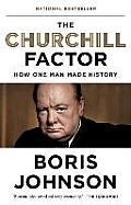 Churchill Factor How One Man Made...