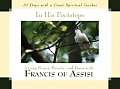 In His Footsteps Living Prayer Poverty & Peace with Francis of Assisi