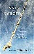 Dare to Dream: Stories of 16 People Who Became Somebody