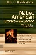 Native American Stories of the Sacred : Annotated & Explained (05 Edition)