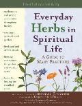 Everyday Herbs in Spiritual Life: A Guide to Many Practices (Art of Spiritual Living)