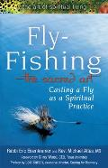 Fly Fishing: The Sacred Art: Casting a Fly as a Spiritual Practice