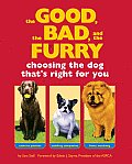 Good the Bad & the Furry Choosing the Dog Thats Right for You