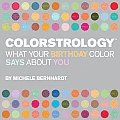 Colorstrology What Your Birthday Color Says about You