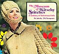 The Museum of Kitschy Stitches: A Gallery of Notorious Knits Cover