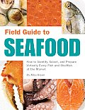 Field Guide to Seafood: How to...
