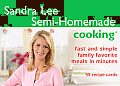Sandra Lee Semi-Homemade Cooking: Fast and Simple Family Favorite Meals in Minutes