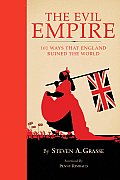 Evil Empire: 101 Ways That Britain Ruined the World Cover