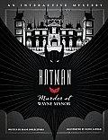 Batman: Murder at Wayne Manor: An Interactive Mystery