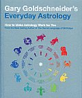 Gary Goldschneiders Everyday Astrology