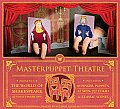 Masterpuppet Theater: The World of Shakespeare--At Your Fingertips!