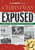 Christmas Exposed Holiday Coverage from Americas Finest News Source
