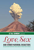 The Onion Presents: Love, Sex, and Other Natural Disasters: Relationship Reporting from America's Finest News Source Cover