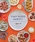 Tiny Food Party Bite Size Recipes for Miniature Meals