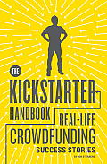 Kickstarter Handbook Real Life Success Stories of Artists Inventors & Entrepreneurs