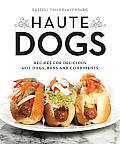 Haute Dogs Recipes for Delicious Hot Dogs Buns & Condiments