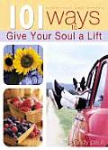 101 Ways to Give Your Soul a Lift (101 Ways)