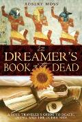 The Dreamer's Book of the Dead: A Soul Traveler' S Guide to Death, Dying, and the Other Side