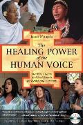 The Healing Power of the Human Voice: Mantras, Chants, and Seed Sounds for Health and Harmony with CD (Audio)
